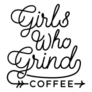 Girls Who Grind Coffee